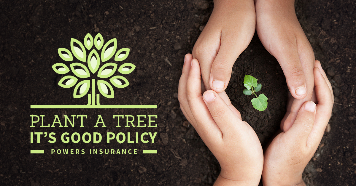Plant A Tree. It's Good Policy. - Powers Insurance & Risk ...